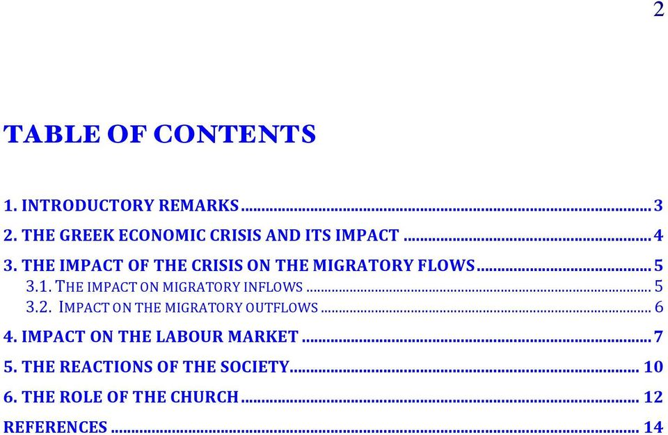 THE IMPACT OF THE CRISIS ON THE MIGRATORY FLOWS...5 3.1. THE IMPACT ON MIGRATORY INFLOWS.