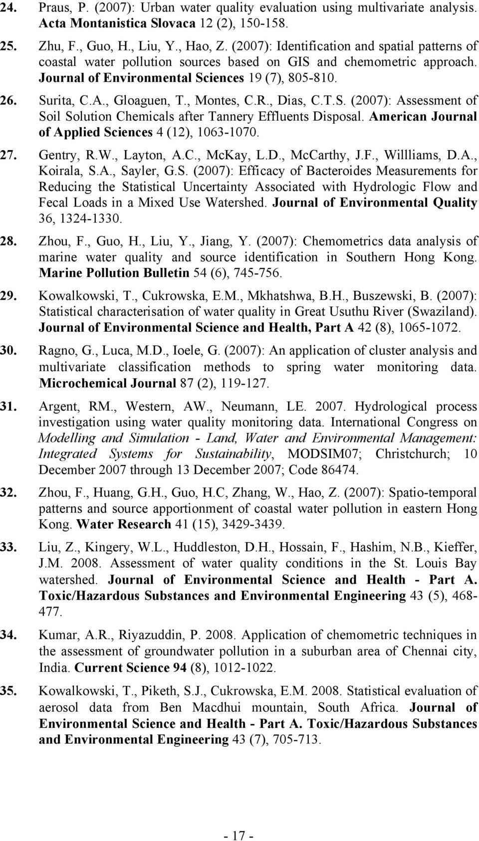 , Montes, C.R., Dias, C.T.S. (2007): Assessment of Soil Solution Chemicals after Tannery Effluents Disposal. American Journal of Applied Sciences 4 (12), 1063-1070. 27. Gentry, R.W., Layton, A.C., McKay, L.