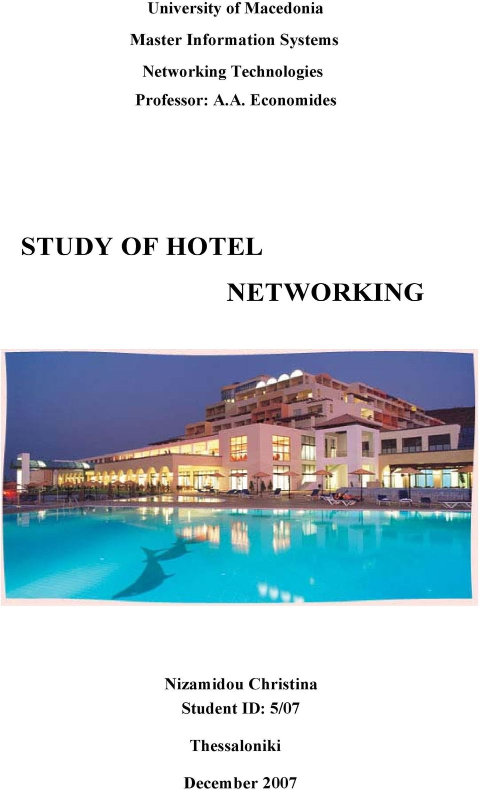 A. Economides STUDY OF HOTEL NETWORKING