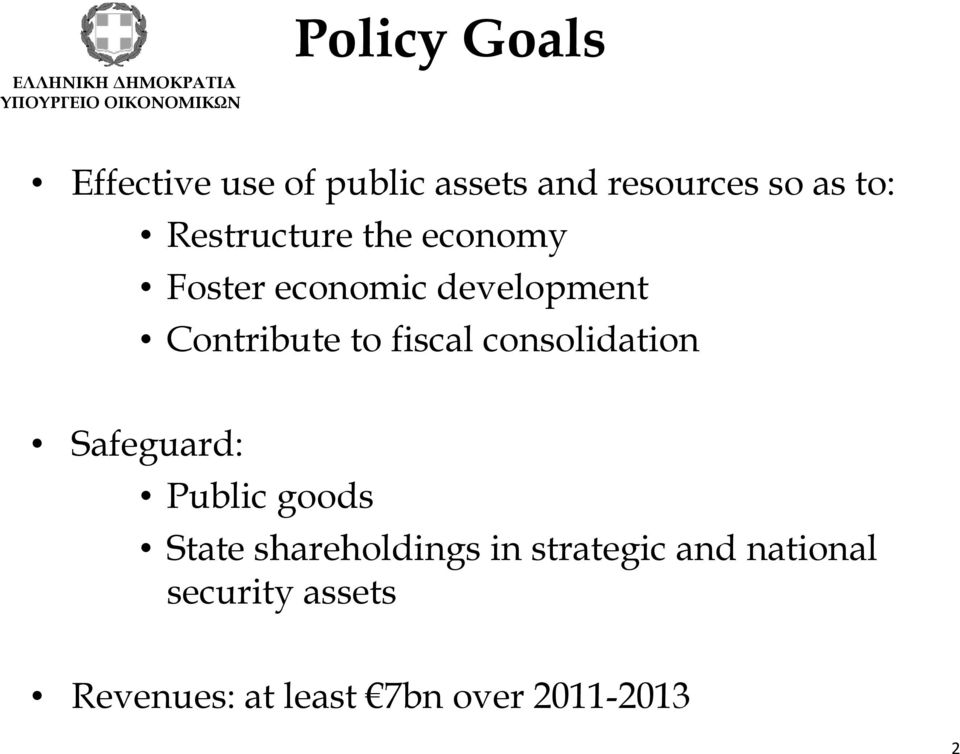 fiscal consolidation Safeguard: Public goods State shareholdings in