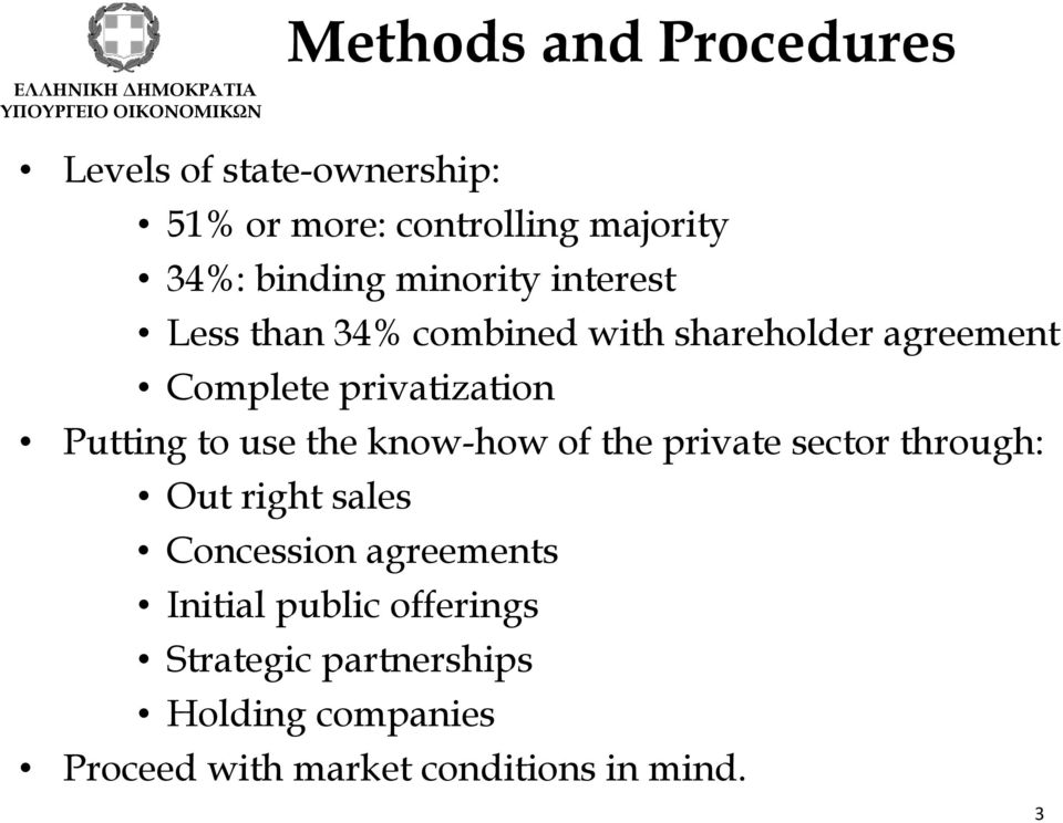 Putting to use the know-how of the private sector through: Out right sales Concession agreements