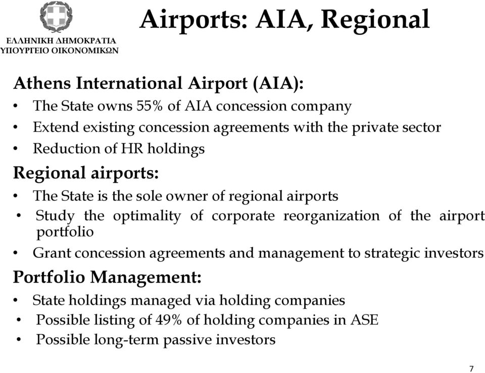 optimality of corporate reorganization of the airport portfolio Grant concession agreements and management to strategic investors Portfolio
