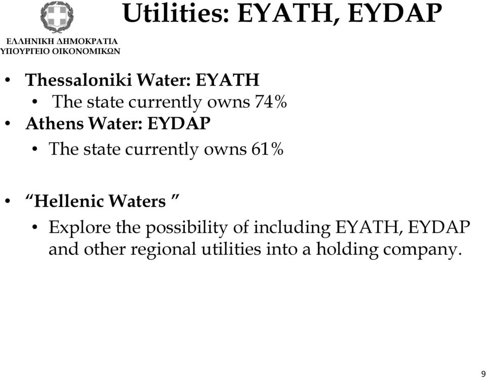currently owns 61% Hellenic Waters Explore the possibility of