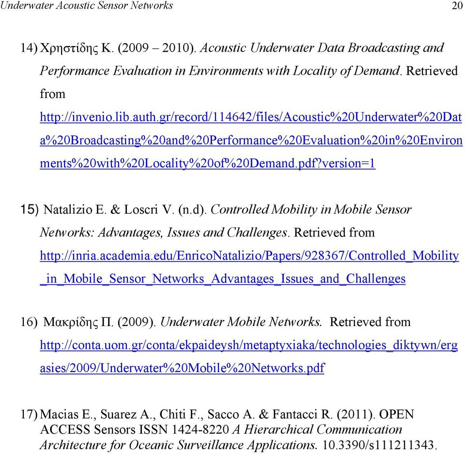 version=1 15) Natalizio E. & Loscri V. (n.d). Controlled Mobility in Mobile Sensor Networks: Advantages, Issues and Challenges. Retrieved from http://inria.academia.