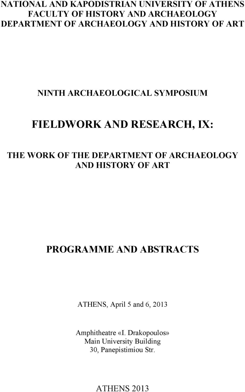 WORK OF THE DEPARTMENT OF ARCHAEOLOGY AND HISTORY OF ART PROGRAMME AND ABSTRACTS ATHENS, April 5