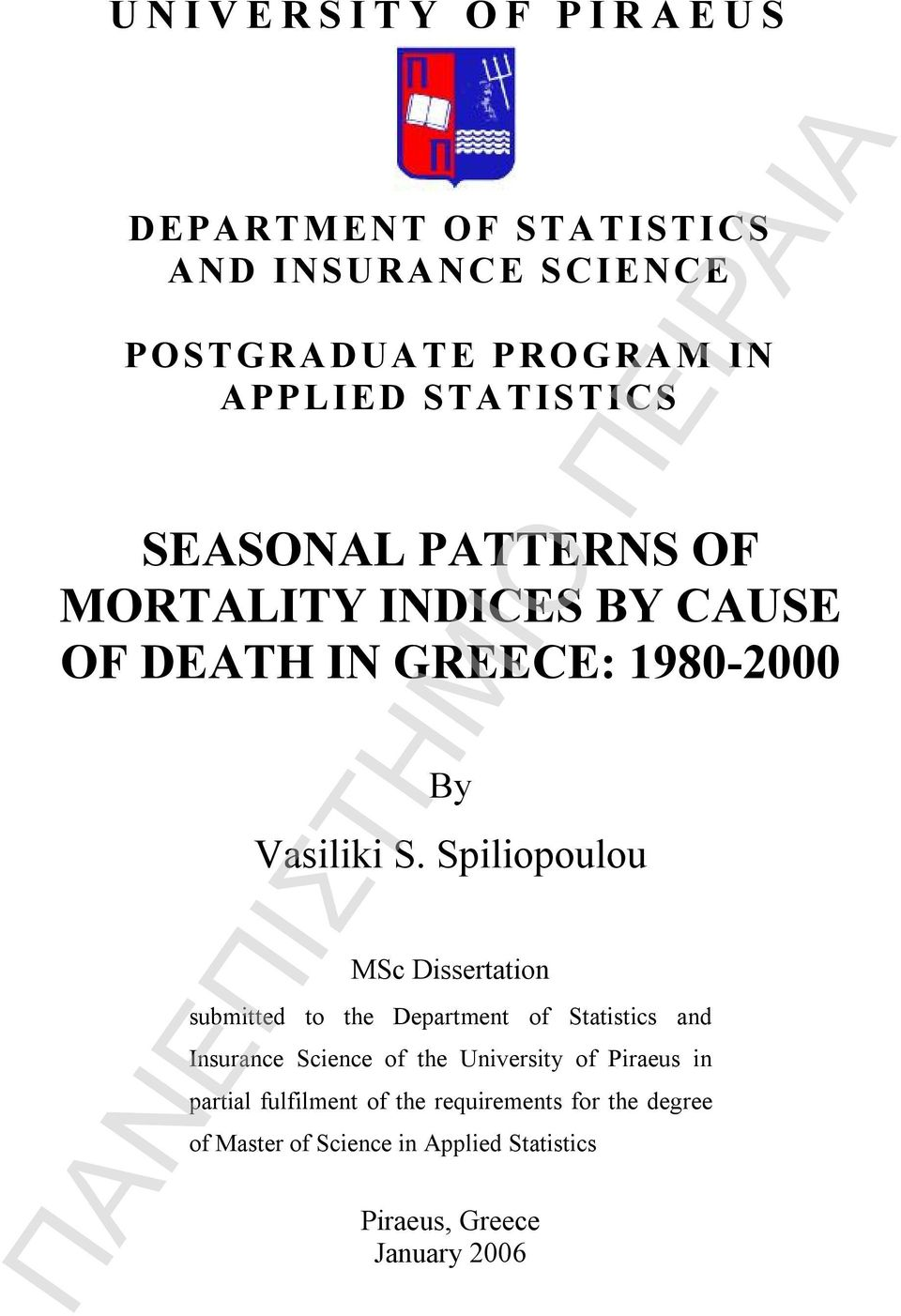Spiliopoulou MSc Dissertation submitted to the Department of Statistics and Insurance Science of the University