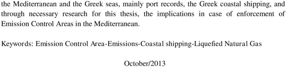 case of enforment of Emission Control Areas in the Mediterranean.