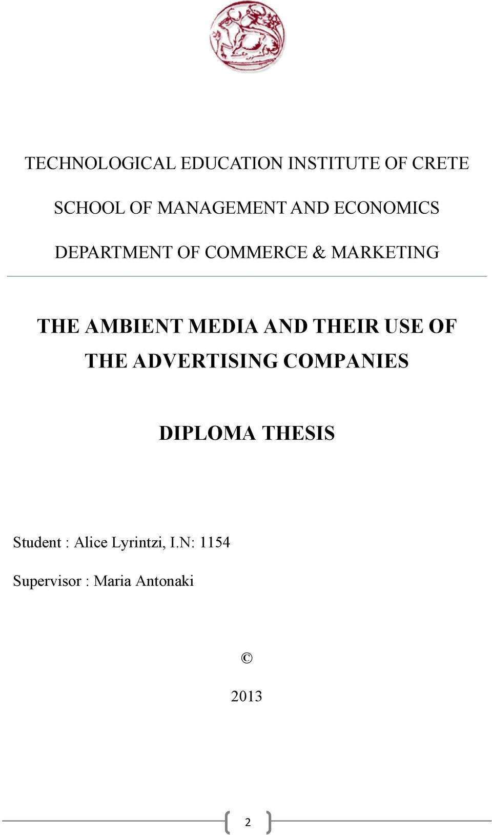 MEDIA AND THEIR USE OF THE ADVERTISING COMPANIES DIPLOMA THESIS