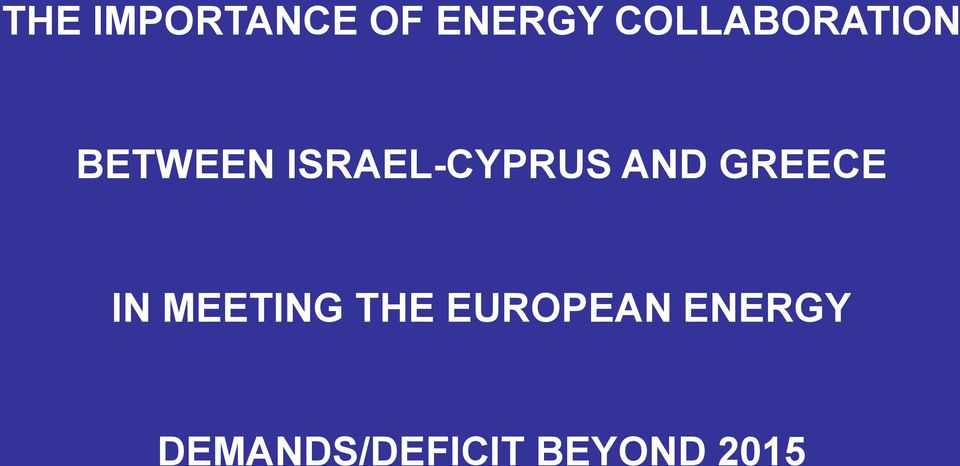 ISRAEL-CYPRUS AND GREECE IN