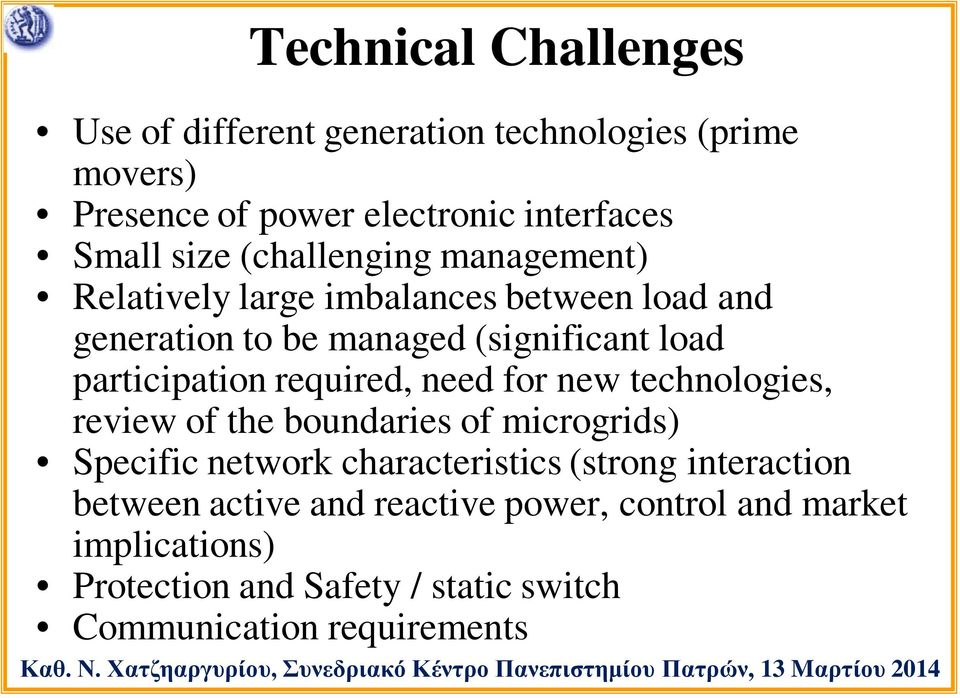 required, need for new technologies, review of the boundaries of microgrids) Specific network characteristics (strong interaction