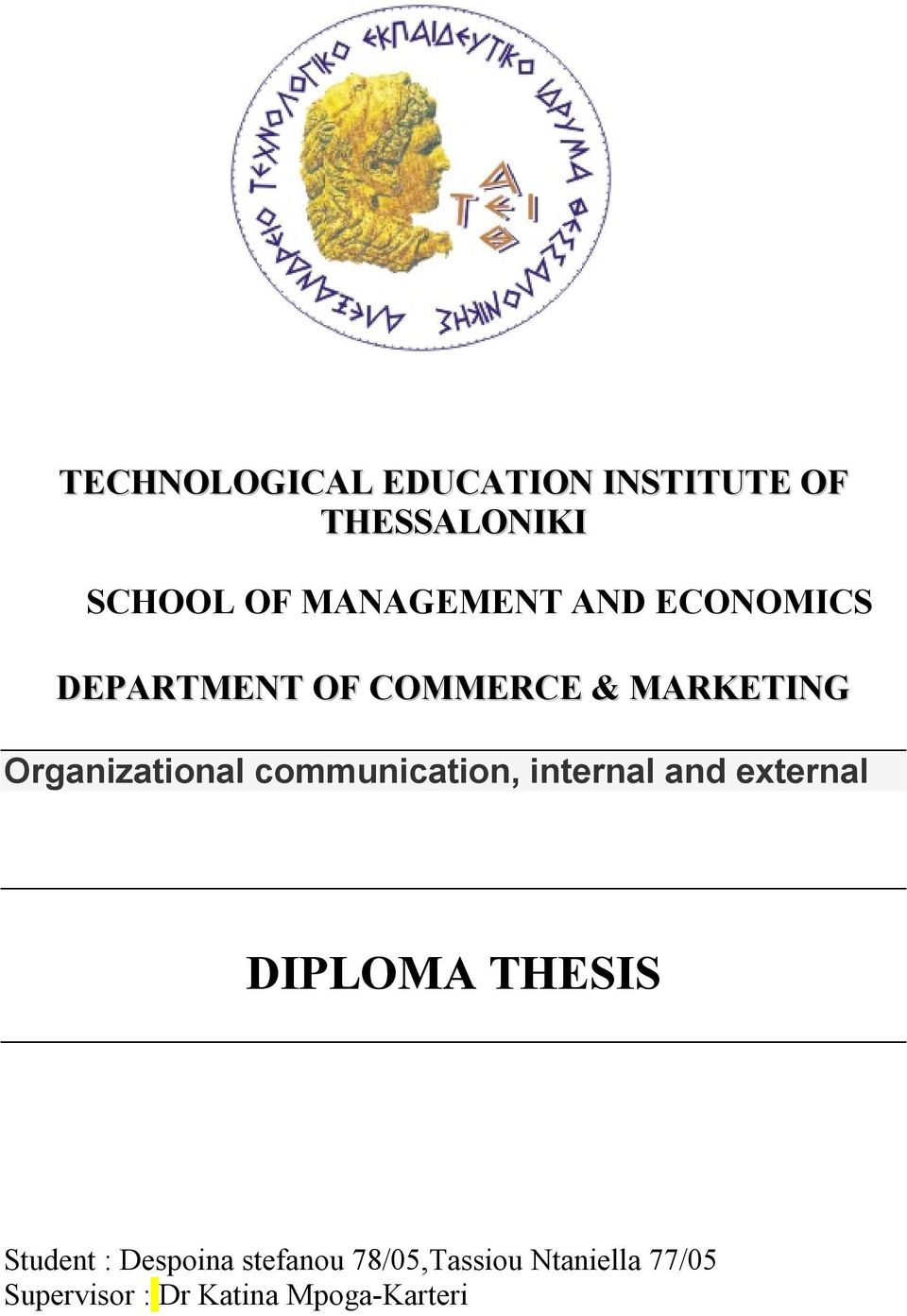 communication, internal and external DIPLOMA THESIS Student : Despoina