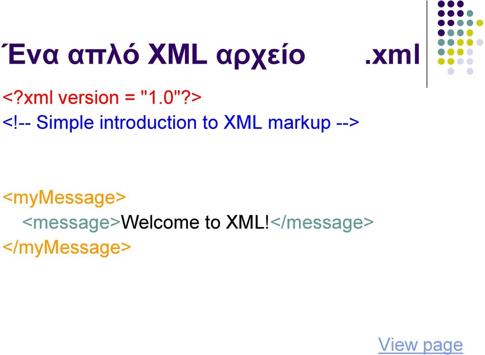 -- Simple introduction to XML markup