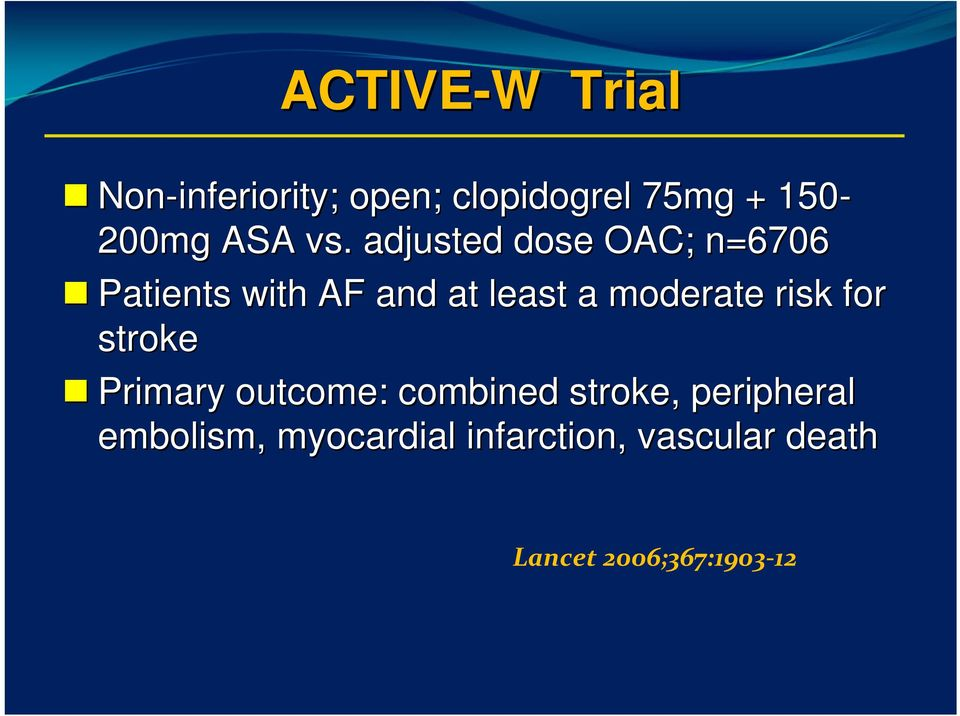 adjusted dose OAC; n=6706 Patients with AF and at least a moderate