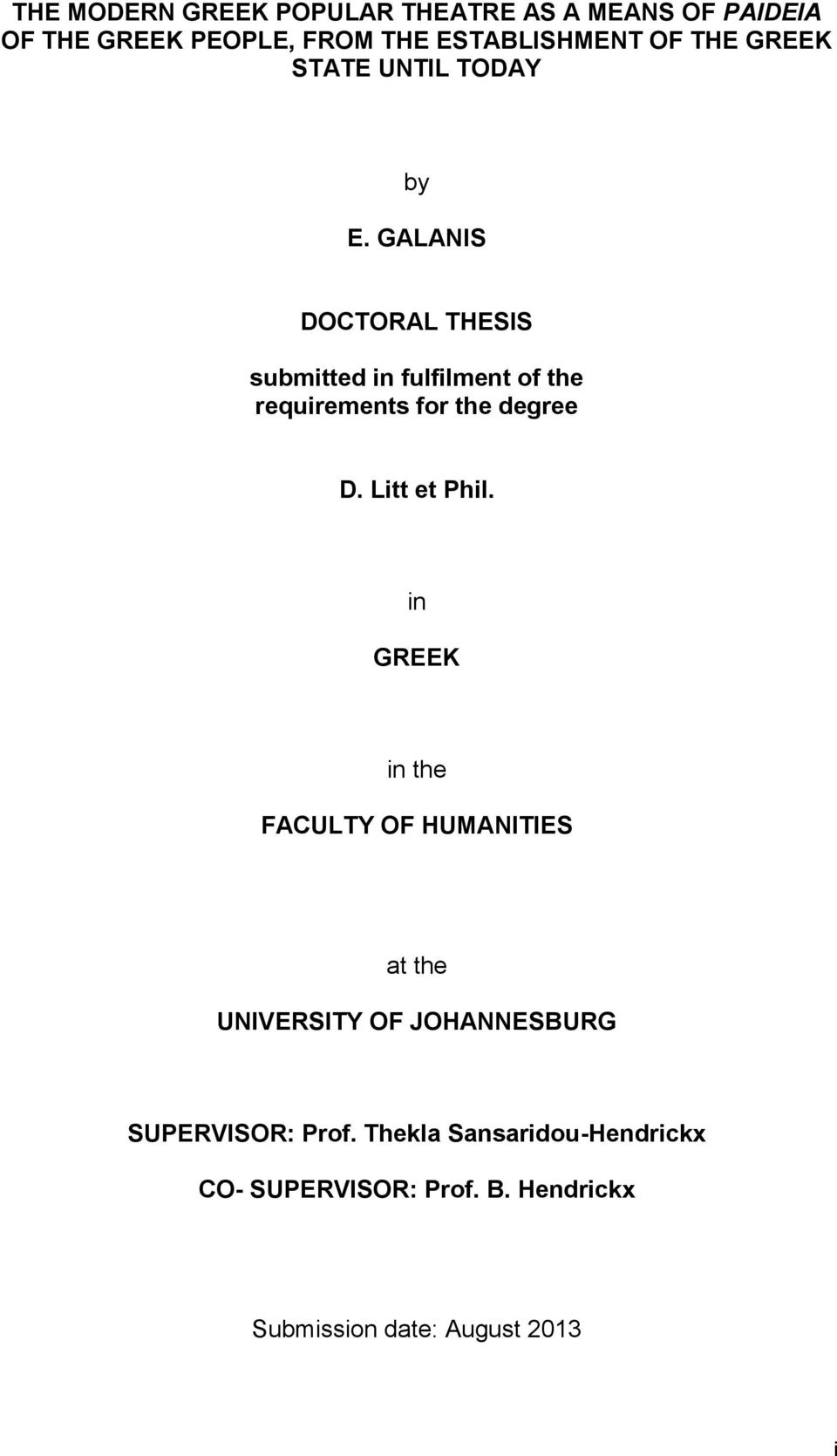 GALANIS DOCTORAL THESIS submitted in fulfilment of the requirements for the degree D. Litt et Phil.