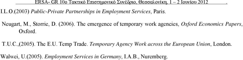 The emergence of temporary work agencies, Oxford Economics Papers, Oxford. T.U.C.,(2005). The E.U. Temp Trade.