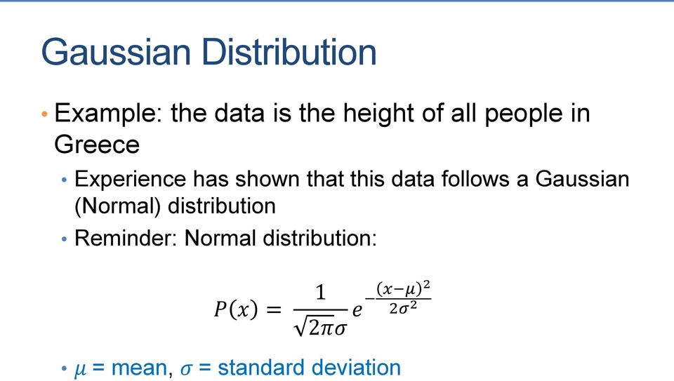 a Gaussian (Normal) distribution Reminder: Normal