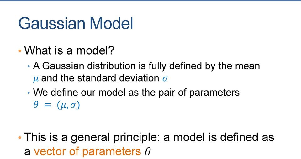 the standard deviation σ We define our model as the pair of