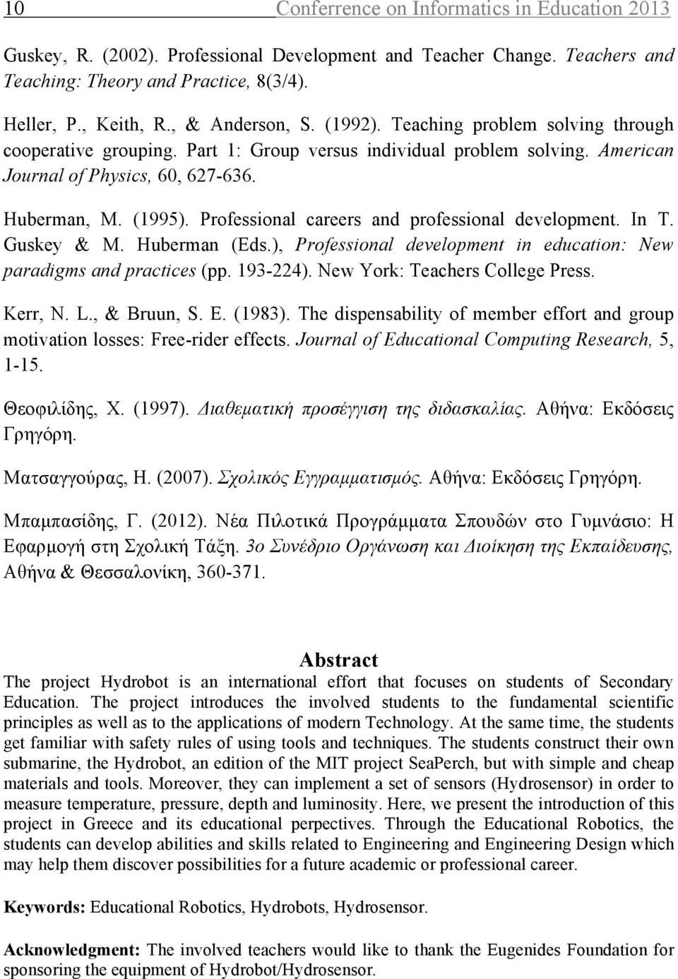 Professional careers and professional development. In Τ. Guskey & Μ. Huberman (Eds.), Professional development in education: New paradigms and practices (pp. 193-224).