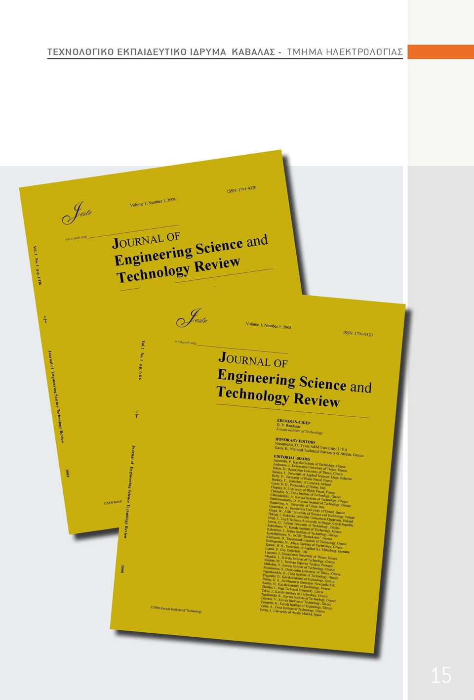 p. 1-116 ISSN: 1791-9320 1 1 Journal of Engineering Science Technology Review 2008 ience and view mber 1, 2008 ISSN: 1791-9320 OF ring Science and gy Review EDITOR-IN-CHIEF D. V.