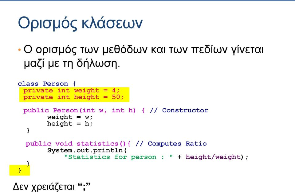int h) { // Constructor weight = w; height = h; public void statistics(){ //
