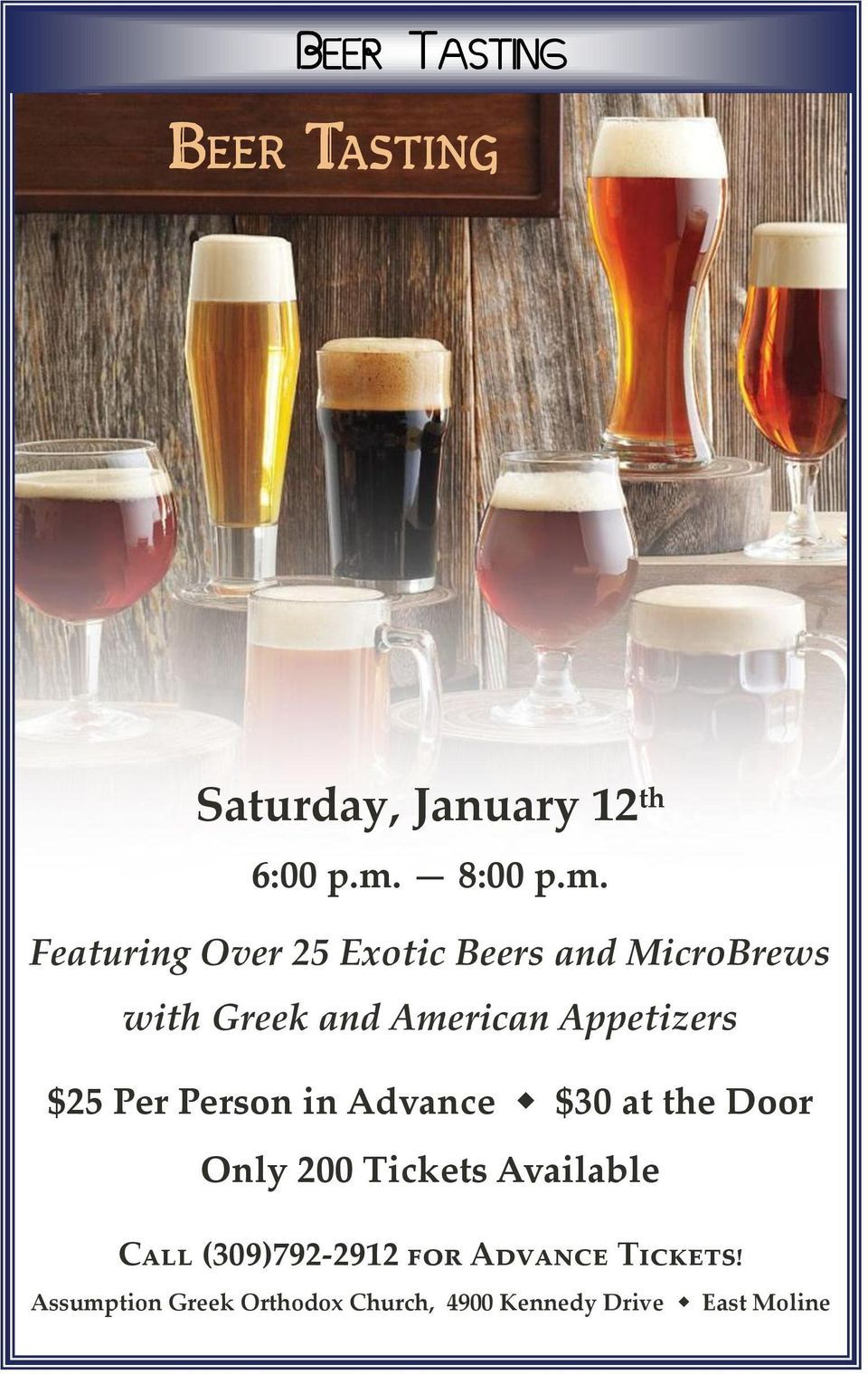 Featuring Over 25 Exotic Beers and MicroBrews with Greek and American Appetizers