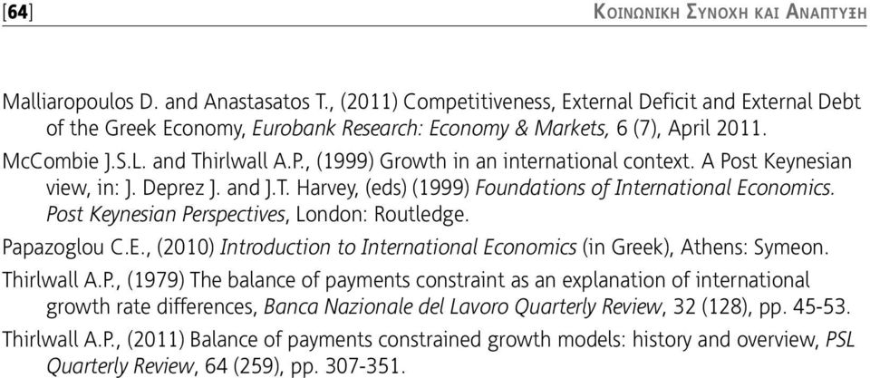 , (1999) Growth in an international context. A Post Keynesian view, in: J. Deprez J. and J.T. Harvey, (eds) (1999) Foundations of International Economics.
