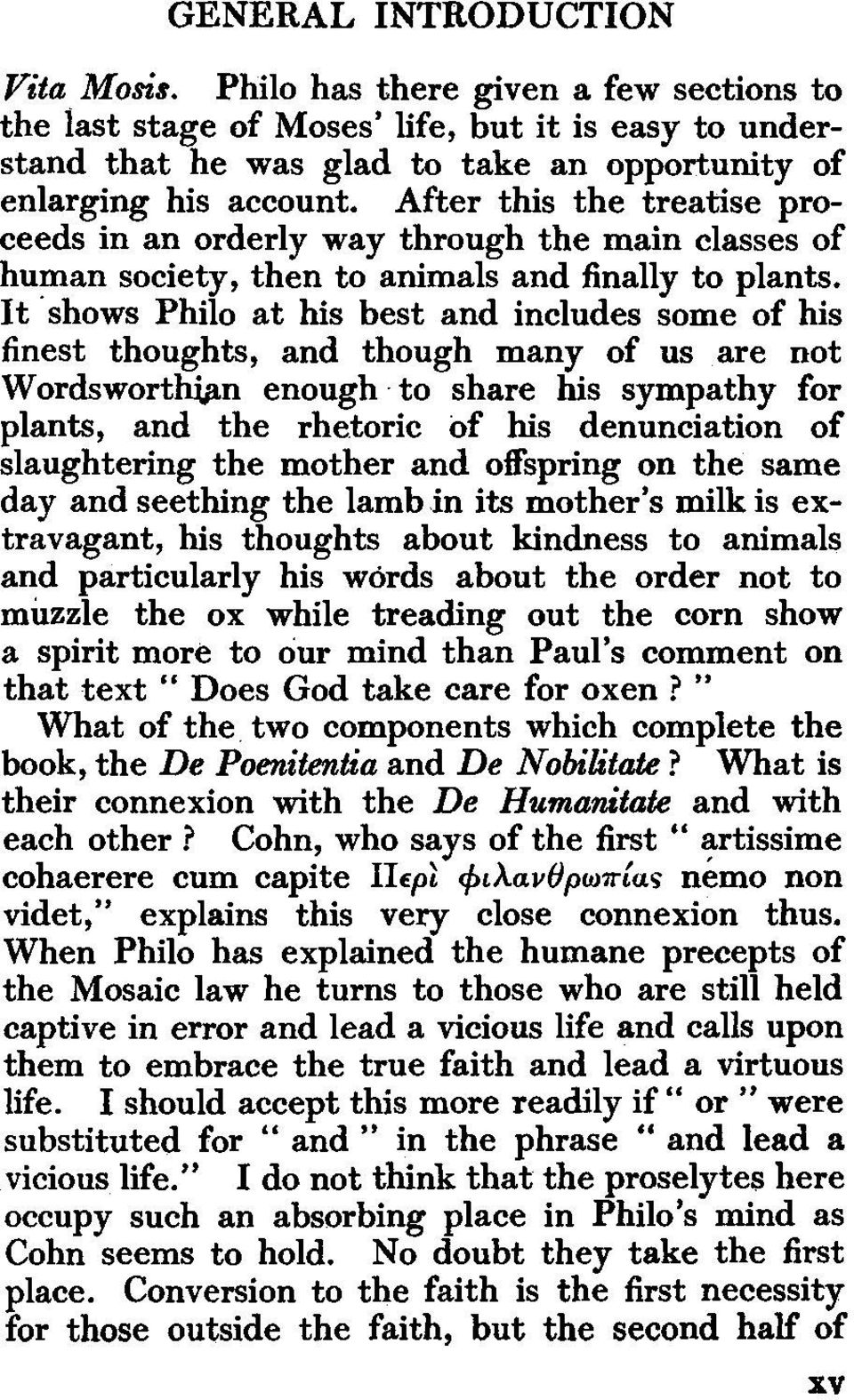 It shows Philo at his best and includes some of his finest thoughts, and though many of us are not Wordswortm>n enough to share his sympathy for plants, and the rhetoric of his denunciation of