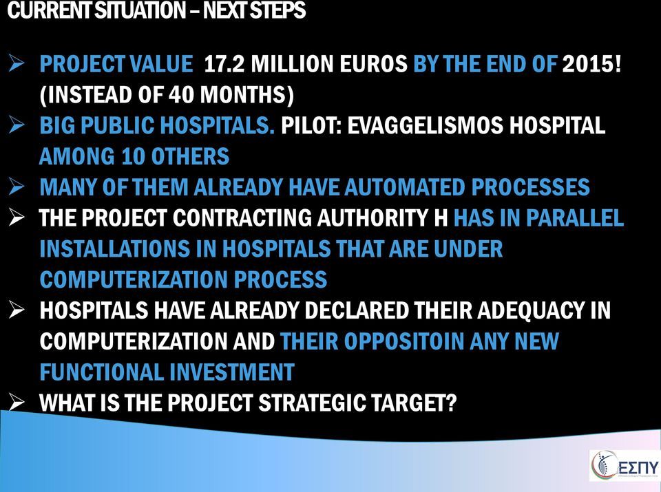 PILOT: EVAGGELISMOS HOSPITAL AMONG 10 OTHERS MANY OF THEM ALREADY HAVE AUTOMATED PROCESSES THE PROJECT CONTRACTING