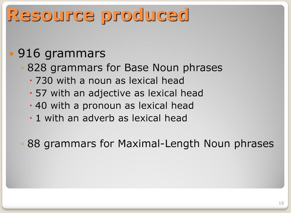 as lexical head 40 with a pronoun as lexical head 1 with an