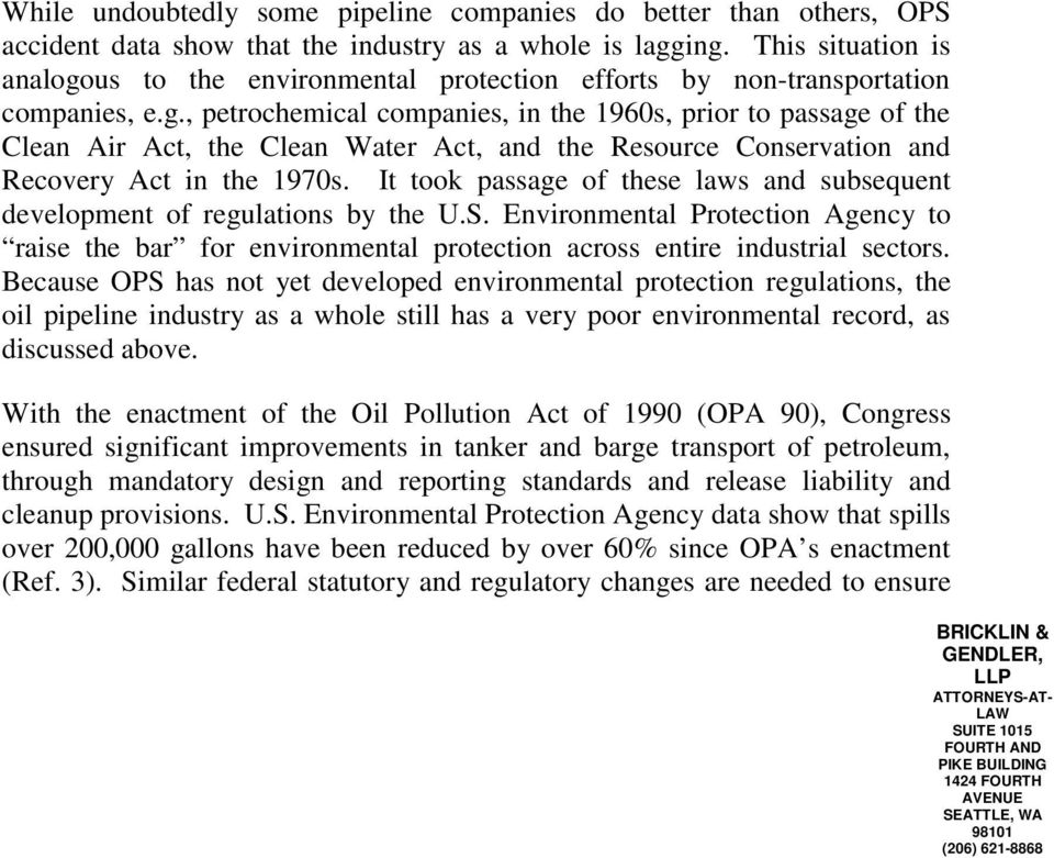 It took passage of these laws and subsequent development of regulations by the U.S. Environmental Protection Agency to raise the bar for environmental protection across entire industrial sectors.
