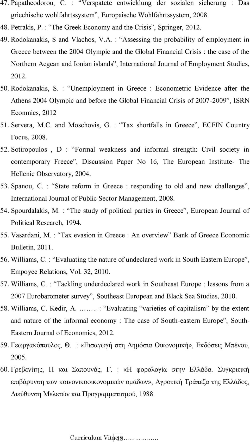 : Assessing the probability of employment in Greece between the 2004 Olympic and the Global Financial Crisis : the case of the Northern Aegean and Ionian islands, International Journal of Employment