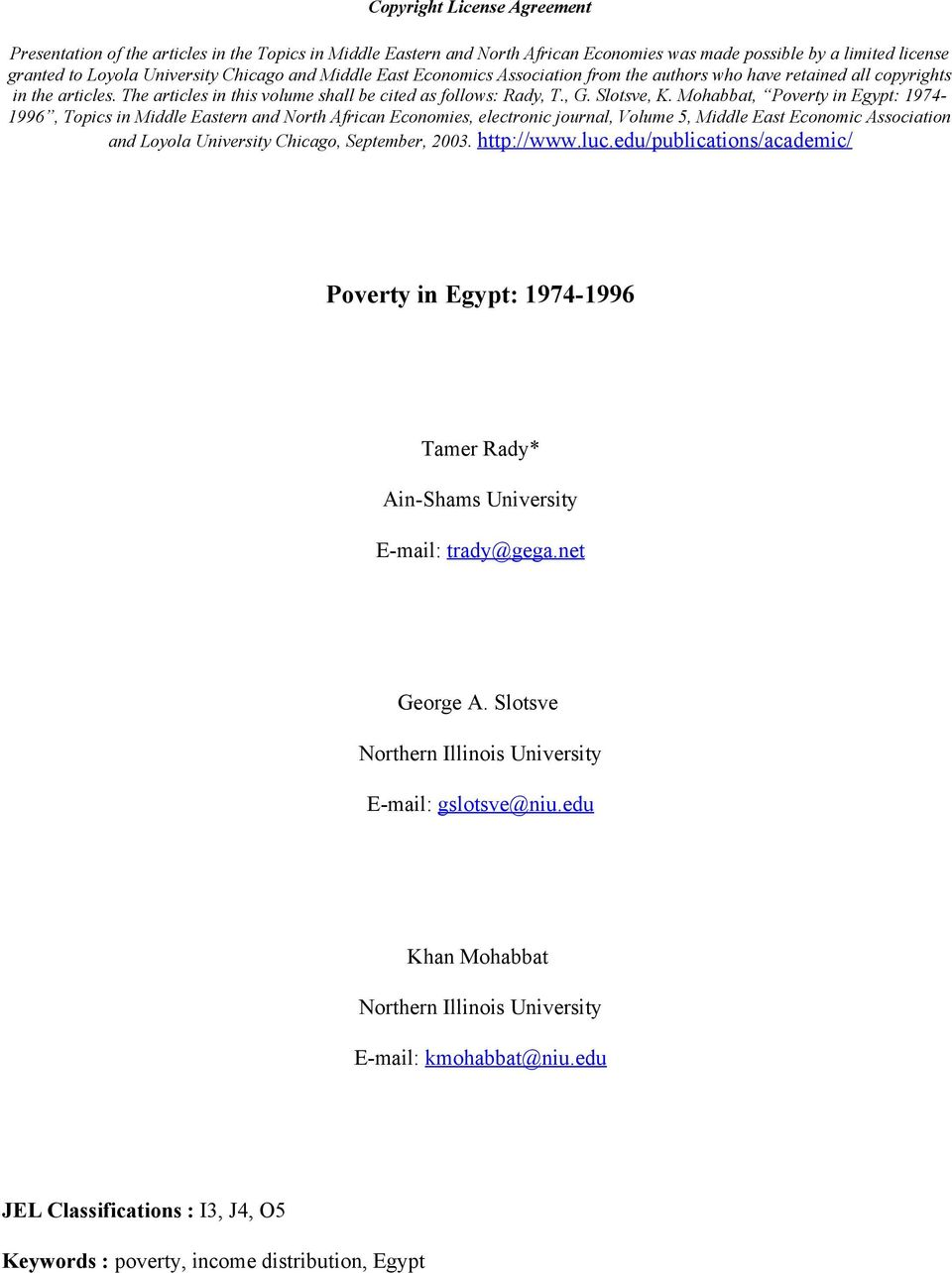Mohabbat, Poverty in Egypt: 1974-1996, Topics in Middle Eastern and North African Economies, electronic journal, Volume 5, Middle East Economic Association and Loyola University Chicago, September,