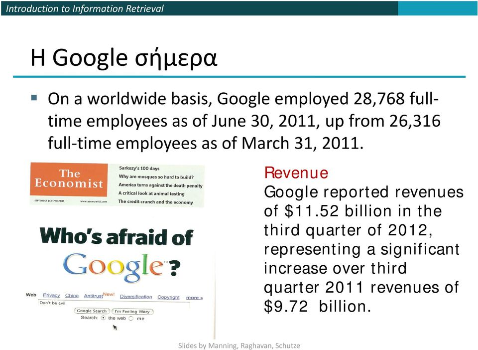 Revenue Google reported revenues of $11.