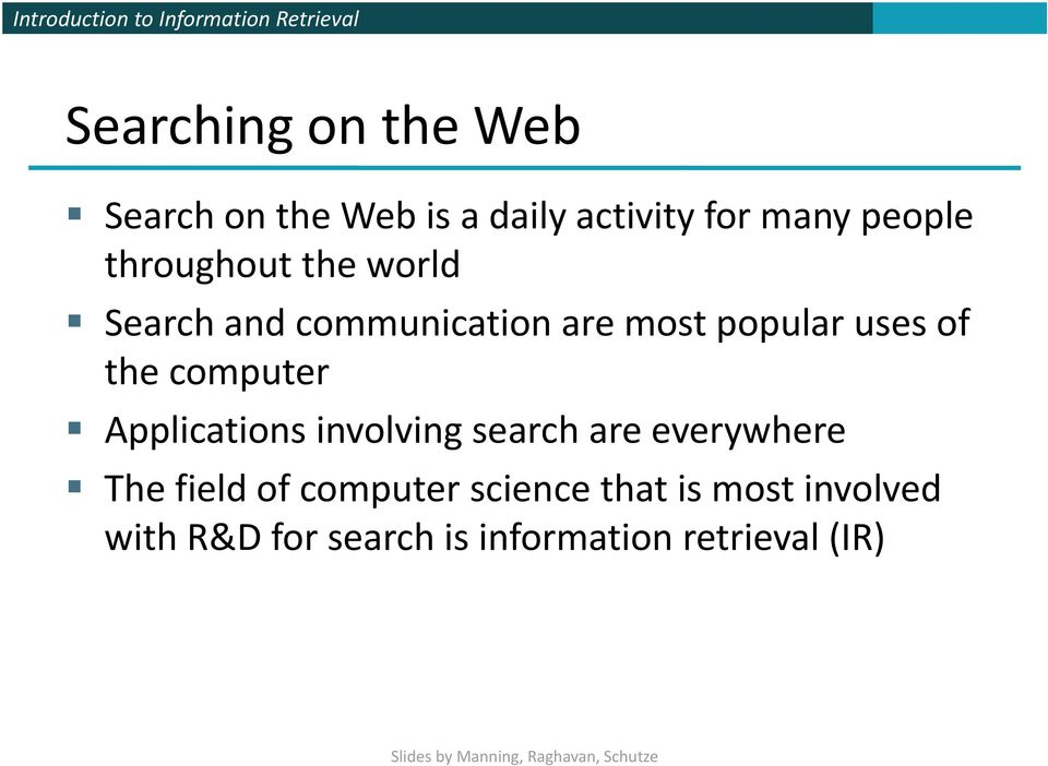 computer Applications involving search are everywhere The field of computer