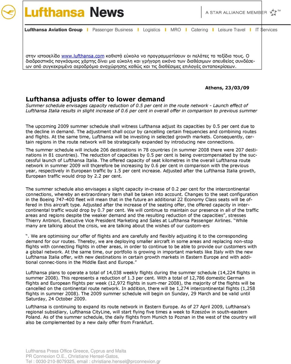 Athens, 23/03/09 Lufthansa adjusts offer to lower demand Summer schedule envisages capacity reduction of 0.