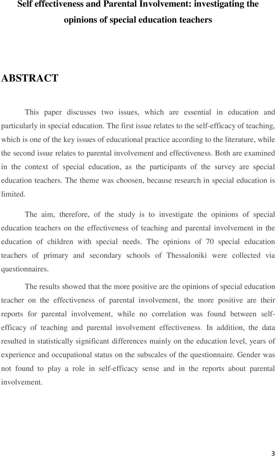 The first issue relates to the self-efficacy of teaching, which is one of the key issues of educational practice according to the literature, while the second issue relates to parental involvement