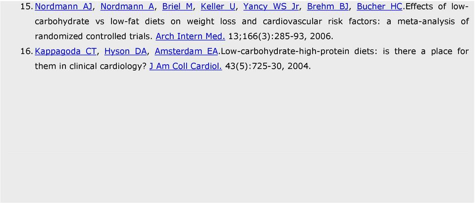 of randomized controlled trials. Arch Intern Med. 13;166(3):285-93, 2006. 16.