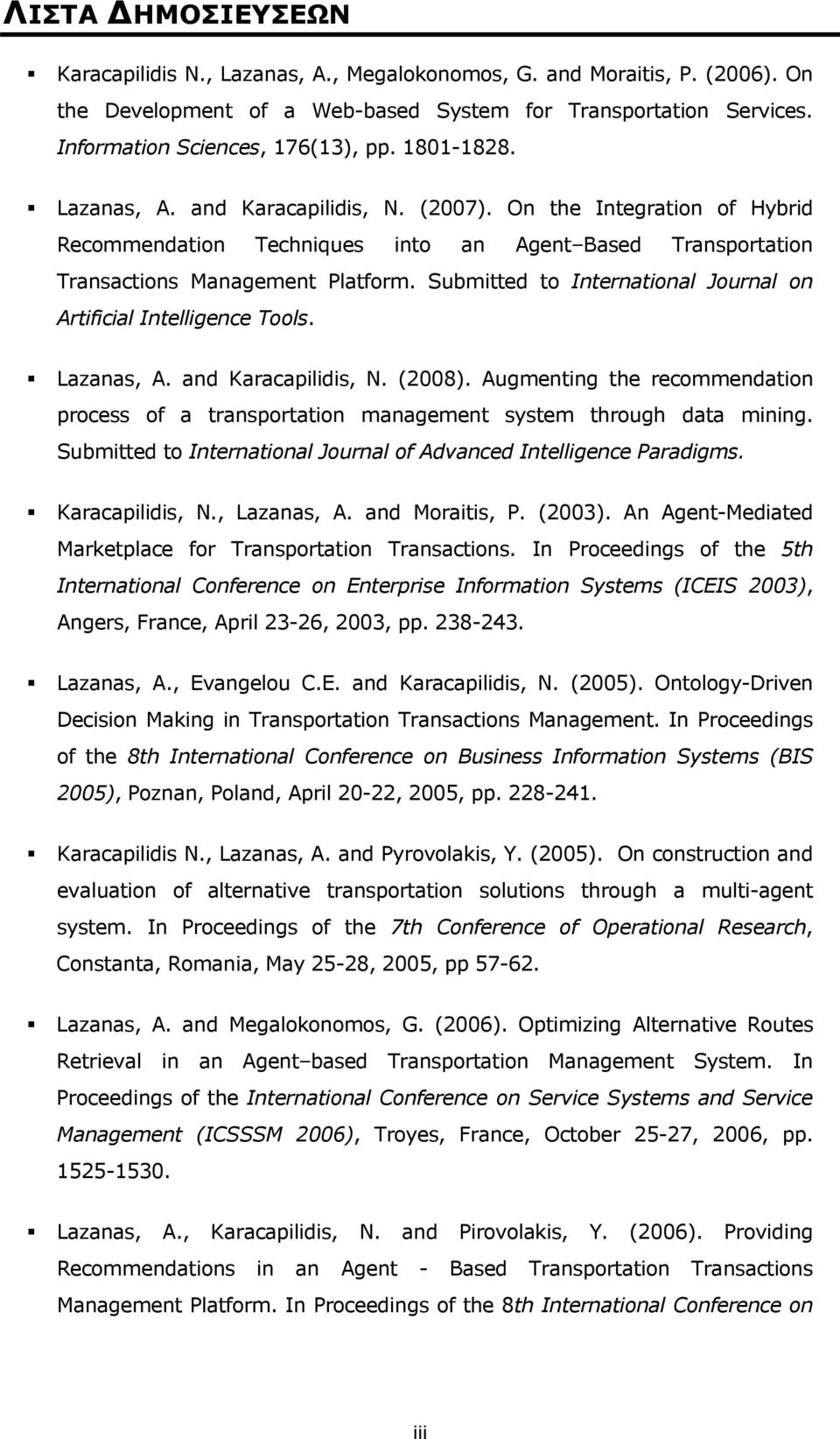 Submitted to International Journal on Artificial Intelligence Tools. Lazanas, A. and Karacapilidis, N. (2008).