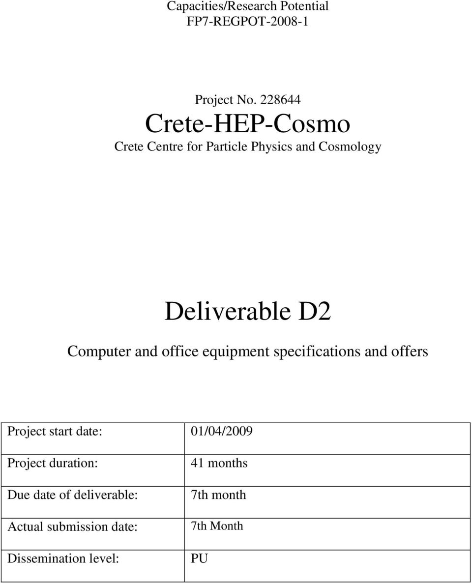 Computer and office equipment specifications and offers Project start date: 01/04/2009