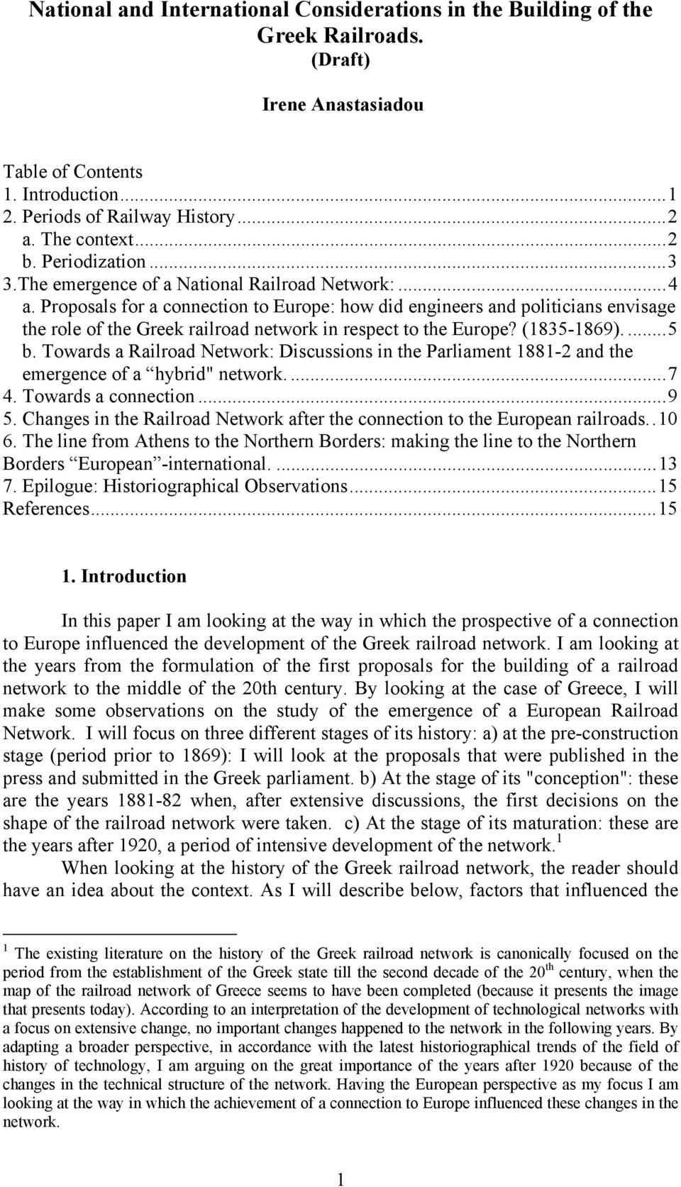 Proposals for a connection to Europe: how did engineers and politicians envisage the role of the Greek railroad network in respect to the Europe? (1835-1869)....5 b.
