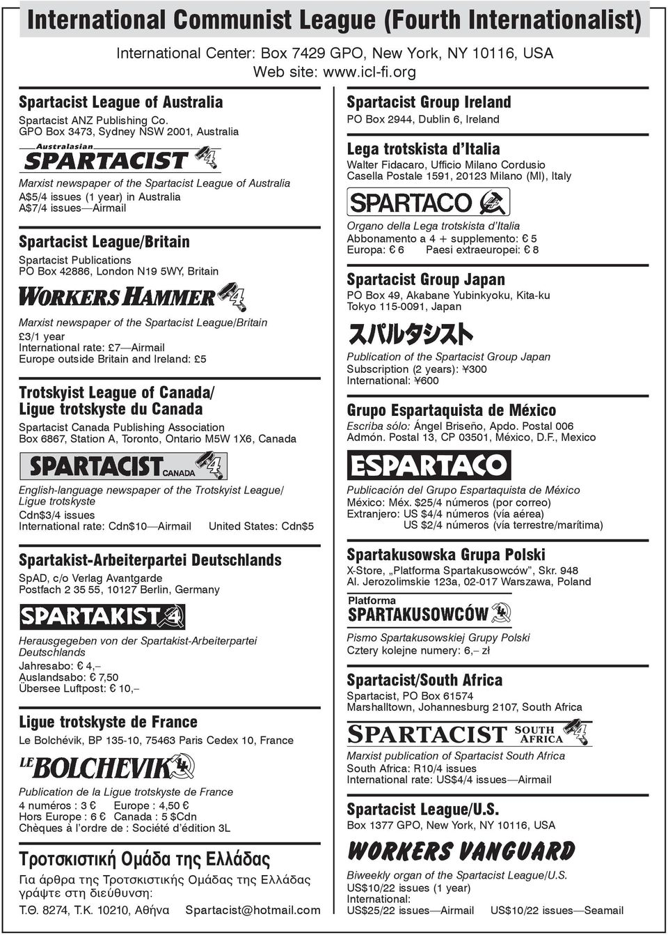 GPO Box 3473, Sydney NSW 2001, Australia Marxist newspaper of the Spartacist League of Australia A$5/4 issues (1 year) in Australia A$7/4 issues Airmail Spartacist League/Britain Spartacist