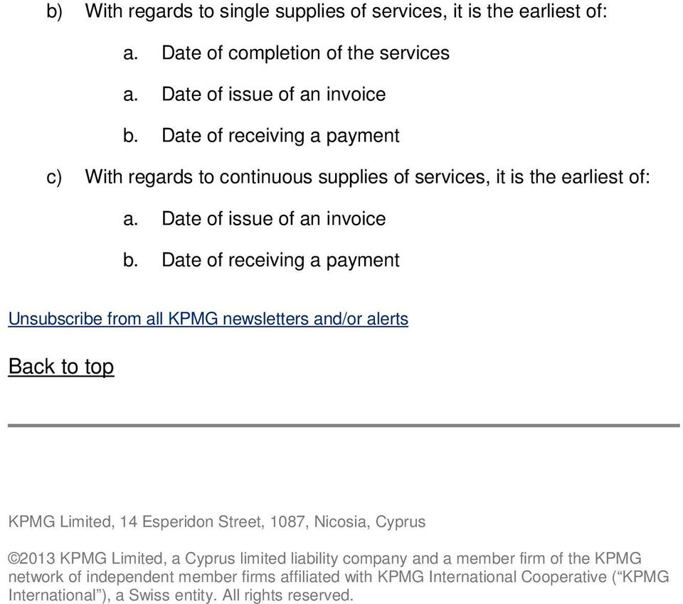Date of receiving a payment Unsubscribe from all KPMG newsletters and/or alerts Back to top KPMG Limited, 14 Esperidon Street, 1087, Nicosia, Cyprus 2013 KPMG