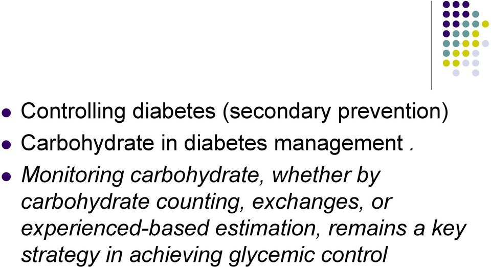 Monitoring carbohydrate, whether by carbohydrate counting,