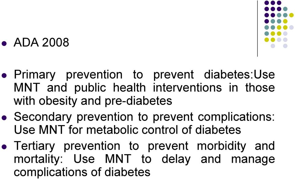 prevent complications: Use MNT for metabolic control of diabetes Tertiary