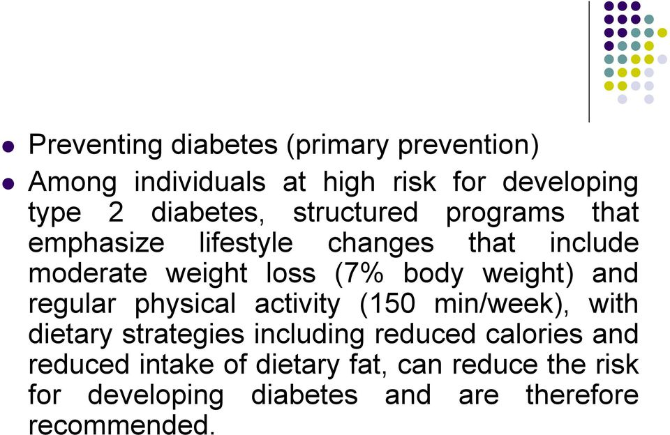 and regular physical activity (150 min/week), with dietary strategies including reduced calories and