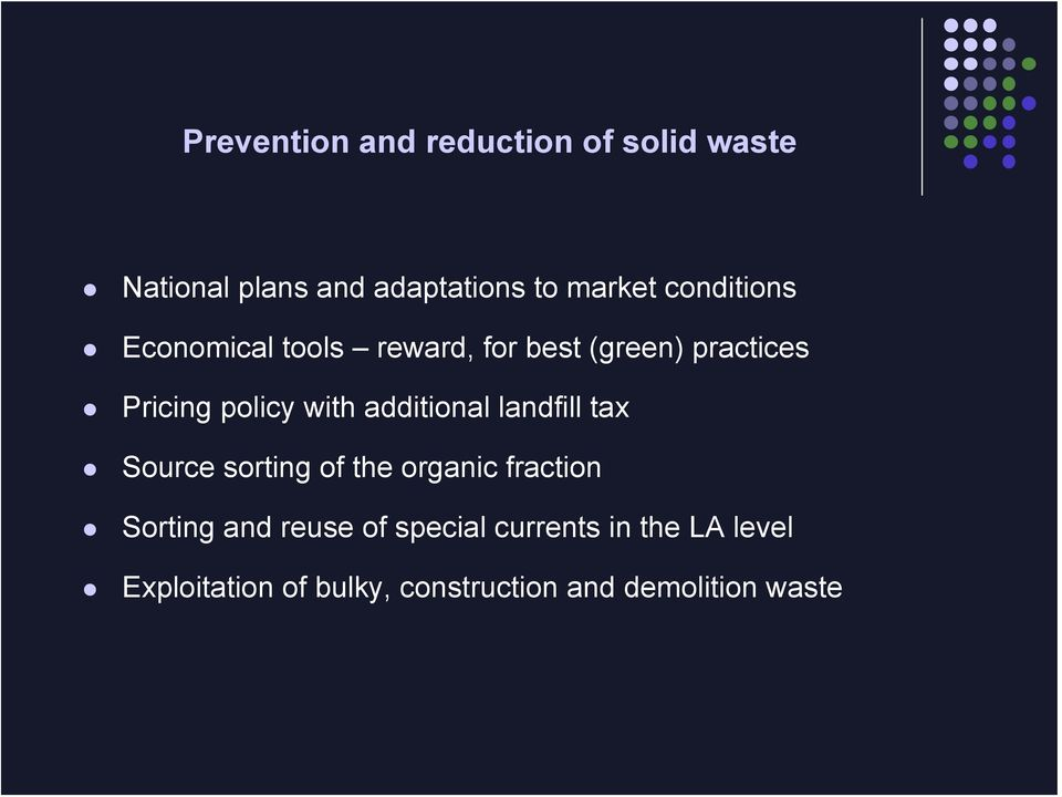 additional landfill tax Source sorting of the organic fraction Sorting and reuse of