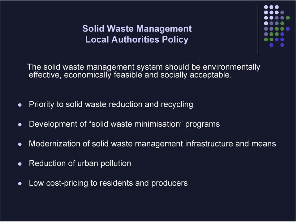 Priority to solid waste reduction and recycling Development of solid waste minimisation programs