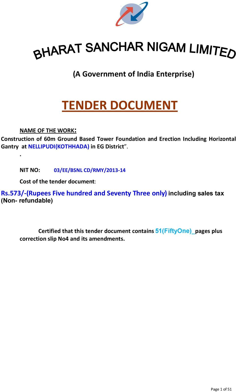 . NIT NO: 03/EE/BSNL CD/RMY/2013-14 Cost of the tender document: Rs.