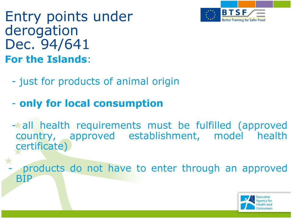 local consumption - all health requirements must be fulfilled (approved