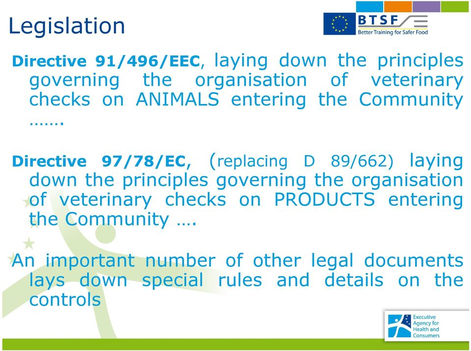 Directive 97/78/EC, (replacing D 89/662) laying down the principles governing the organisation of